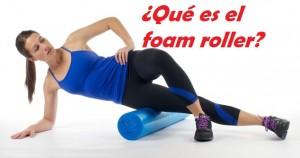 beneficios del foam roller