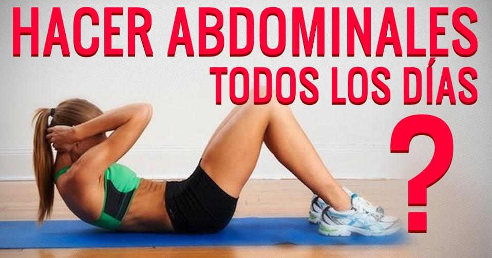 Es bueno hacer abdominales diario