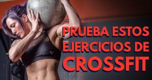 ejercicios-de-crossfit-que-deberias-incorporar-a-tus-entrenamientos