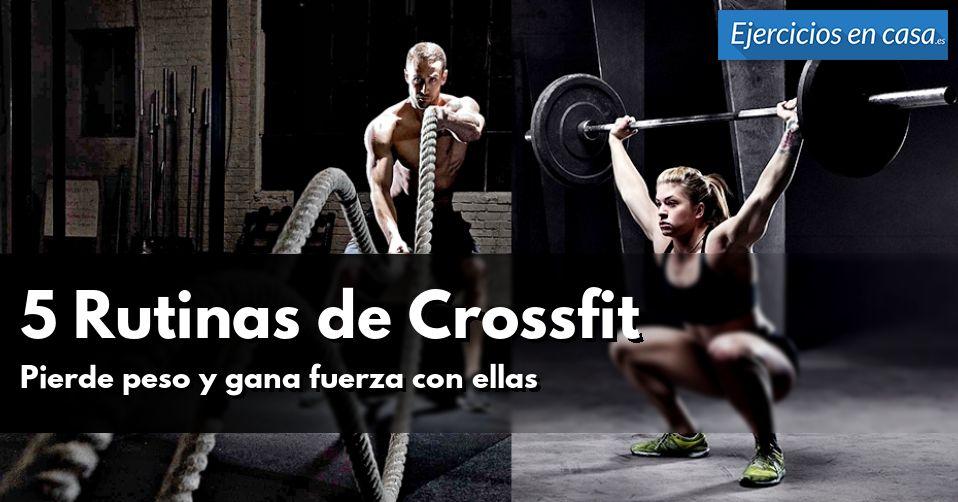 5 Rutinas de Crossfit: Pierde peso y gana fuerza funcional