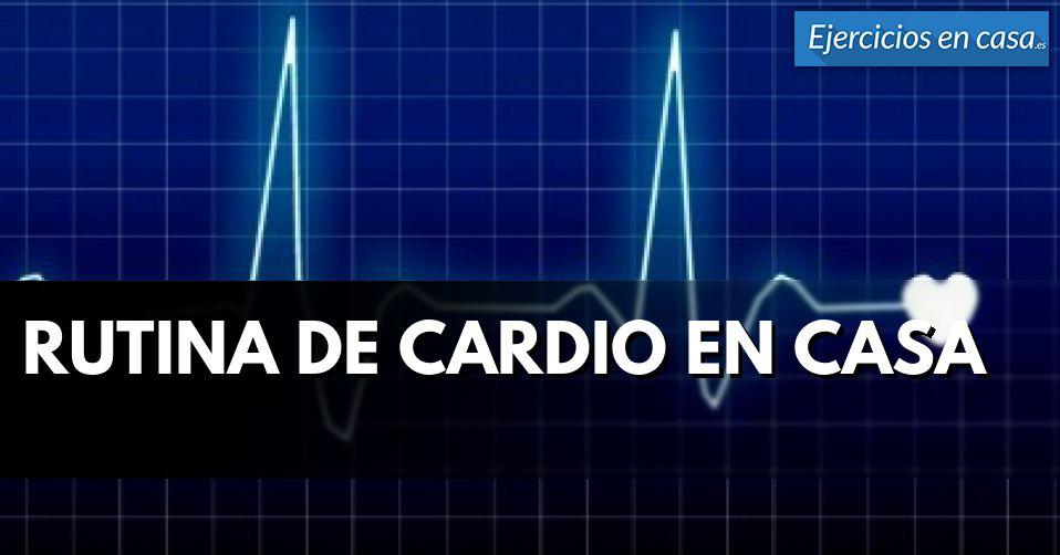 Rutina de cardio en casa - Ejercicios En Casa