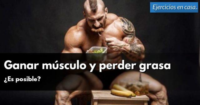 ganar-musculo-y-perder-grasa