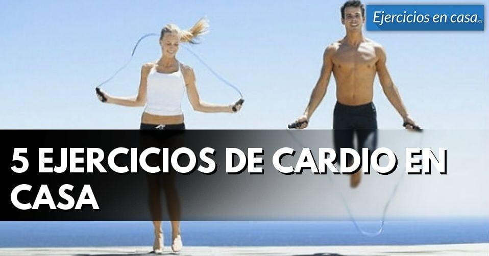 5 ejercicios en casa de cardio ejercicios en casa - Ejercicios cardiovasculares en casa ...