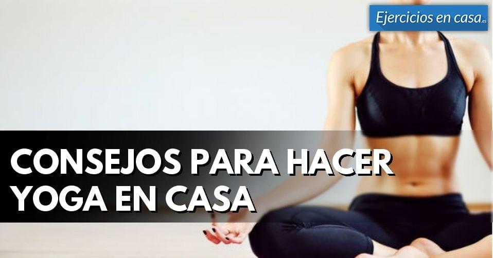 Consejos para hacer yoga en casa ejercicios en casa - Ejercicios yoga en casa ...