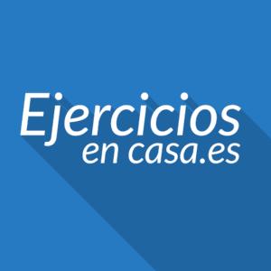 EjerciciosEnCasa