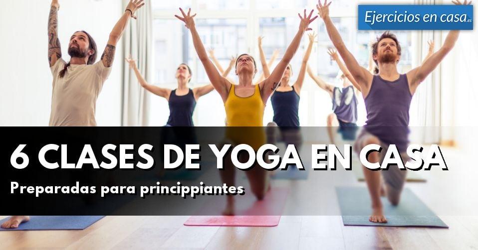 Clases de yoga en casa para principiantes ejercicios en casa - Clases de yoga en casa ...