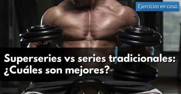 Superseries vs series tradicionales: ¿Cuáles son mejores?