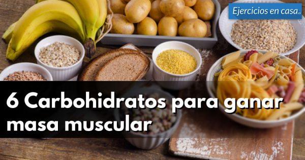 6 Carbohidratos para ganar masa muscular