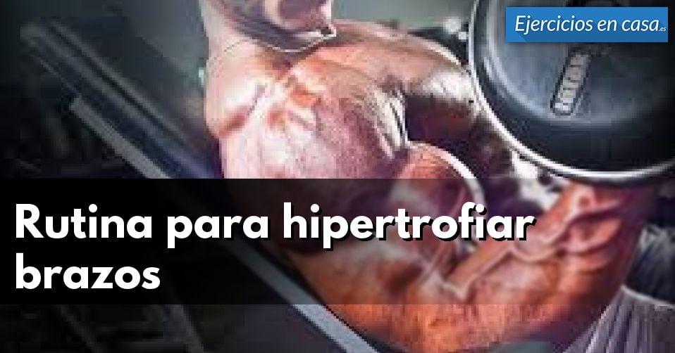 Rutina para hipertrofiar brazos en 30 días