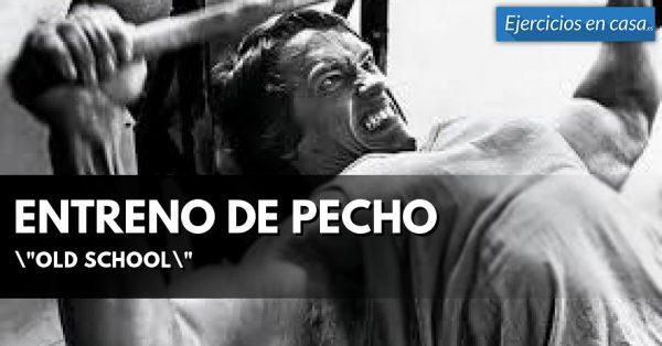 """Entrenamiento de pectorales """"old school"""""""