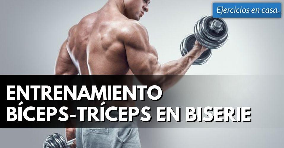 Entrenamiento bíceps-tríceps en biserie
