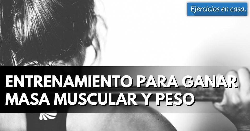 Entrenamiento para ganar masa muscular y peso